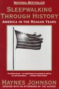 Sleepwalking Through History America in the Reagan Years