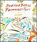 Backroad Bistros Farmhouse Fare A French