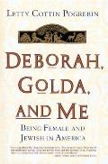 Deborah, Golda, and Me: Being Female and Jewish in America