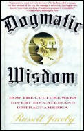 Dogmatic Wisdom How The Culture Wars Div