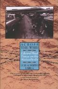 Across The Wire: Life & Hard Times On The Mexican Border by Luis Alberto Urrea