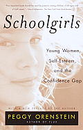 Schoolgirls: Young Women, Self Esteem, and the Confidence Gap Cover