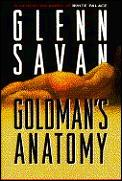 Goldmans Anatomy Signed 1st Edition