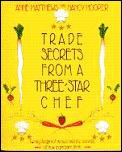 Trade Secrets From A Three Star Chef