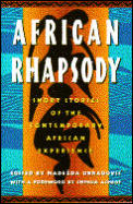 African Rhapsody Short Stories Of The Contemporary African Experience An article from World Literature Today