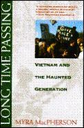 Long Time Passing Vietnam & the Haunted Generation