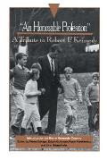 An Honorable Profession: A Tribute to Robert F. Kennedy
