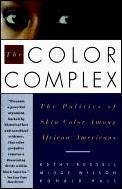 Color Complex The Politics Of Skin Color