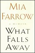 What Falls Away A Memoir Mia Farrow