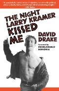 Night Larry Kramer Kissed Me