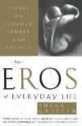 Eros of Everyday Life: Essays on Ecology, Gender and Society Cover
