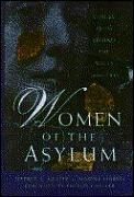 Women of the Asylum Voices from Behind the Walls 1940 1945