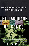 Language Of Genes Solving The Mystery Of