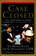 Case Closed: Lee Harvey Oswald & The Assassination Of JFK by Gerald Posner