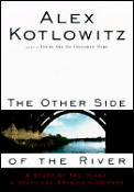 The Other Side of the River: A Story of Two Towns, a Death and America's Dilemma