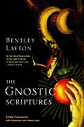 The Gnostic Scriptures: A New Translation with Annotations and Introductions by