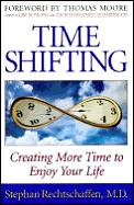 Time Shifting Creating More Time To Enjo