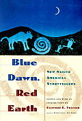 Blue Dawn Red Earth New Native American Storytellers