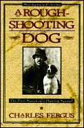 Rough Shooting Dog: The First Season of a Hunting Spaniel