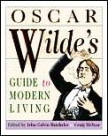 Oscar Wildes Guide To Modern Living