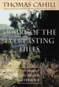 Desire of the Everlasting Hills The World Before & After Jesus