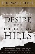 Hinges of History #3: Desire of the Everlasting Hills: The World Before and After Jesus Cover