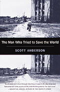 The Man Who Tried to Save the World: The Dangerous Life and Mysterious Disappearance of Fred Cuny Cover