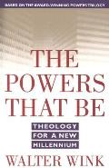 Powers That Be Theology For A New Millen