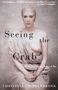 Seeing The Crab A Memoir Of Dying Before I Do