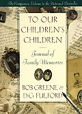 To Our Childrens Children Journal of Family Memories