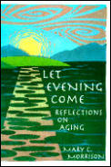 Let Evening Come Reflections On Aging