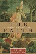 The Faith: A History of Christianity Cover