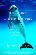 To Touch a Wild Dolphin (01 Edition)