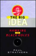 Hawking and Black Holes: The Big Idea