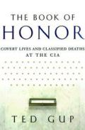 The Book of Honor: Covert Lives and Classified Deaths at the CIA Cover