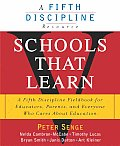 Schools That Learn A Fifth Discipline Fieldbook for Educators Parents & Everyone Who Cares about Education