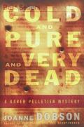 Cold & Pure & Very Dead A Karen Pell