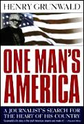 One Mans America A Journalists Search For The Heart Of His Country