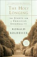 Holy Longing : the Search for a Christian Spirituality (99 Edition)