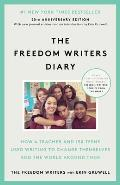 The Freedom Writers Diary: How a Teacher and 150 Teens Used Writing to Change Themselves and the World Around Them Cover