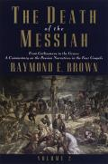 Death Of The Messiah Volume 1 From Gethsema