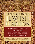 Exploring Jewish Tradition: A Transliterated Guide to Everyday Practice and Observance