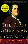 First American The Life & Times of Benjamin Franklin