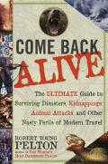 Come Back Alive The Ultimate Guide To Survivin