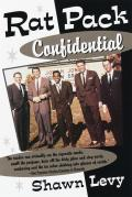 Rat Pack Confidential Frank Dean Sammy Peter Joey & the Last Great Show Biz Party