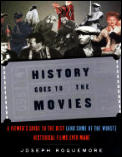 History Goes To The Movies A Viewers Guide To