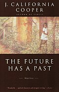 The Future Has a Past