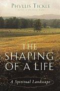 Shaping Of A Life A Spiritual Landscap