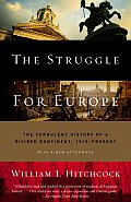Struggle for Europe The Turbulent History of a Divided Continent 1945 to the Present