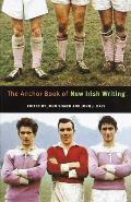The Anchor Book of New Irish Writing